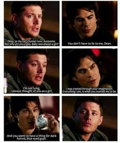 Dean is just like-keep yo mouth shut I don't need you spilling my secrets now