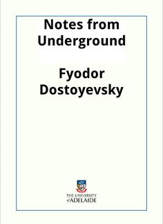 Notes from Underground / Fyodor Dostoyevsky