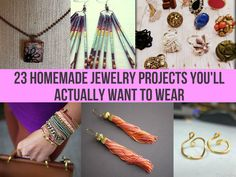 23 Homemade Jewelry Projects You'll Actually Want To Wear
