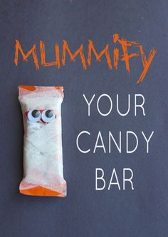 Turn your candy bar into a mummy this Halloween!