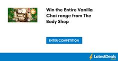 Win the Entire Vanilla Chai range from The Body Shop at Twitter