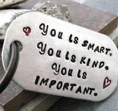 You Is Smart, You is Kind, You is Important quote key chain from movie The Help, qty 1 ready to ship, no waiting via Etsy