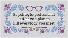 Be Polite Quote PDF cross stich pattern by cloudsfactory on Etsy
