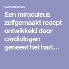 Een miraculeus zelfgemaakt recept ontwikkeld door cardiologen geneest het hart…