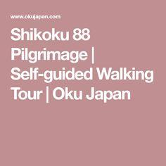 Shikoku 88 Pilgrimage   Self-guided Walking Tour   Oku Japan