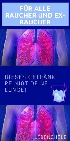 Für alle Raucher - Dieses Getränkt reinigt deine Lunge - Lebensheld
