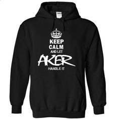 Keep Calm and let AKER handle it - #couple sweatshirt #sweater scarf. I WANT THIS => https://www.sunfrog.com/Valentines/Keep-Calm-and-let-AKER-handle-it.html?68278