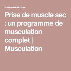 Prise de muscle sec : un programme de musculation complet   Musculation