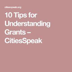 10 Tips for Understanding Grants – CitiesSpeak