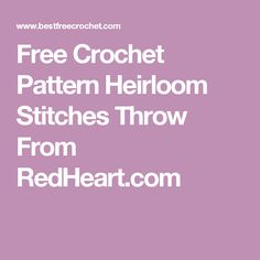 Free Crochet Pattern Heirloom Stitches Throw From RedHeart.com