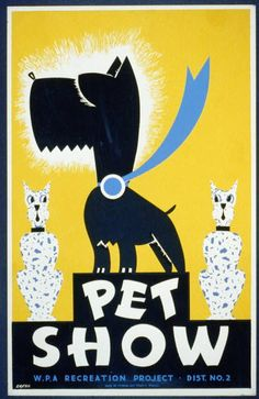 Pet show WPA recreation project, Dist. 2 Created by Gregg Arlington in color silkscreen in 1939 for the Federal Art Project, WPA. Poster showing a dog wearing a blue ribbon, flanked by cats. Poster A3, Wpa Posters, Retro Poster, Kunst Poster, Poster Prints, Art Prints, Play Poster, Dog Poster, Dog Show