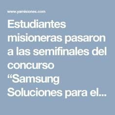 """Estudiantes misioneras pasaron a las semifinales del concurso """"Samsung Soluciones para el Futuro"""""""