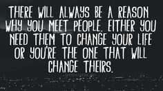 there will always be a reason why you meet people quote - Google Search