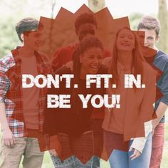 Don't fit in. Be you. Encouraging kids to be themselves