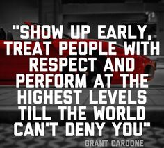 Show up early treat people with respect and perform at the highest levels till the world can't deny you. Work Motivation, Motivation Inspiration, Inspiration Entrepreneur, Great Quotes, Quotes To Live By, Awesome Quotes, Grant Cardone Quotes, Motivational Quotes, Inspirational Quotes