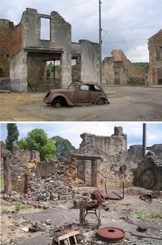 Oradour-sur-Glane, France: Ghost town. During World War II, 642 residents were massacred by German soldiers as punishment for the French Resistance. The village was razed by the Germans and still stands today as a memorial to the dead.