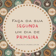 Segunda Segunda-feira www.passa-amanha.com.br