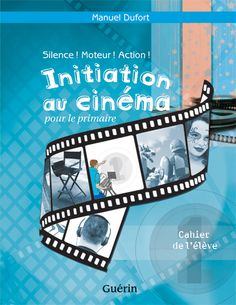 Initiation au cinéma pour le primaire - Cahier Film Icon, Film D'animation, Core French, Art Lessons For Kids, Ecole Art, Cycle 3, Project Based Learning, Initiation, Popular Movies