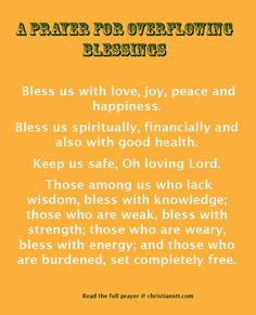 Prayer for showers of God's overflowing blessings on the lives of yourself as well as your family. Oh Lord, may I remember that I am blessed to Faith Prayer, God Prayer, Prayer Quotes, Power Of Prayer, Prayer For Wisdom, Prayer For Success, Prayer Partner, Prayer For Family, Prayer For Finances