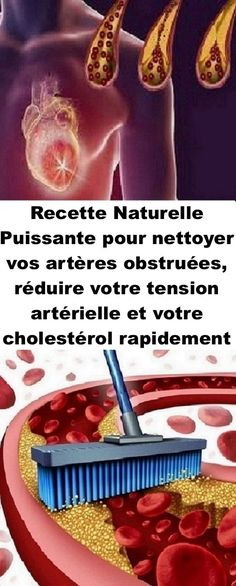 Cette recette naturelle va nettoyer vos artères obstruées, réduire votre tension artérielle et votre cholestérol