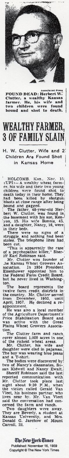 "The article on the Clutter family murders in the New York Times, 16 November 1959, by which Truman Capote first became aware of the crimes which would form the basis for his ""non-fiction novel"" ""In Cold Blood""."