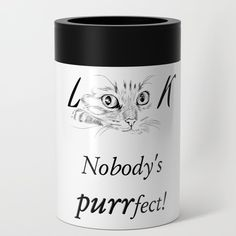 Look, nobody's purrfect! Cat Lovers Can Cooler. Great gift for your dear ones Interior And Exterior, Interior Design, Housewarming Party, Inspirational Gifts, Home Deco, Home And Living, House Warming, Cat Lovers, Home Improvement