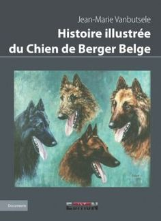 The long awaited masterpiece by the only Belgian Shepherd Dog historian worthy of that name.