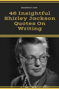 46 Insightful Shirley Jackson Quotes on Writing Writing Quotes, Writing A Book, Writing Tips, Shirley Jackson, House On A Hill, Write It Down, Reading, Great Quotes, Need To Know