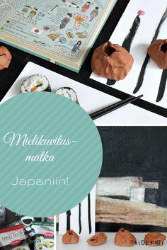 Leikitään Japania! Ideoita ja vinkkejä: keramiikkaa, kalligrafiaa, maalausta, ruokaa, satuja, elokuvaa...