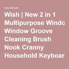 New 2 in 1 Multipurpose Window Groove Cleaning Brush Nook Cranny Household Keyboard Home Kitchen Folding Brush Cleaning Tool wsh Brush Cleaning, News 2, Wish Shopping, Nook, Home Kitchens, Keyboard, Household, Windows, Fun