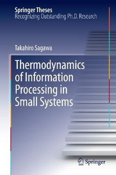 Download free Thermodynamics of Information Processing in Small Systems (Springer Theses) pdf