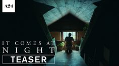 IT COMES AT NIGHT | Official Teaser Trailer | In theaters August 25, 2017