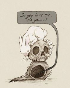 Do you love me, Do you ... ? | By Chiara Bautista [Drawing - Sketch - Bunny - Skull]