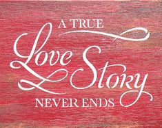 Rustic Red A True Love Story Never Ends Hand Painted Wood Sign, Romantic Anniversary Painting, Distressed Red Valentine's Wedding Gift Sign