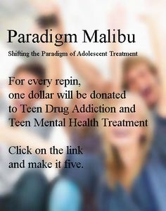 Every Repin = A Dollar for Teen Drug Abuse and Mental Health Treatment. Every Click Through to the Site = Five Dollars for Treatment. (one click per URL, please)
