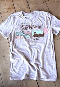 NOT ALL WHO WANDER are lost UNISEX tee  - Junk GYpSy co.