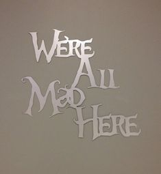 We're All Mad Here Disney Metal Art 22x24 by alkemymetal on Etsy, $59.00