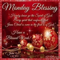 ✨Monday Blessings!✨1 John 4:2✨ Monday Wishes, Monday Greetings, Monday Blessings, Christmas Blessings, Morning Blessings, Morning Prayers, Christmas Quotes, Christmas Greetings, Merry Christmas