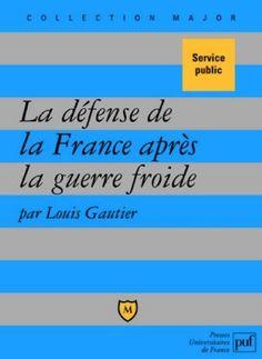 Télécharger Livre La défense de la France après la guerre froide : Politique militaire et forces armées depuis 1991 Ebook Kindle Epub PDF Gratuit