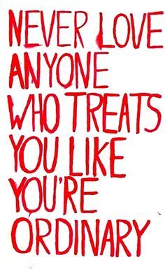 motivational-quote-never-love-anyone-who-treats-you-like-your-ordinary.jpg