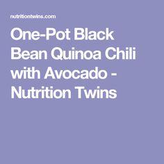 One-Pot Black Bean Quinoa Chili with Avocado - Nutrition Twins
