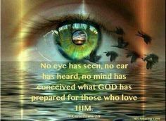 ~ 1 Corinthians 2:9