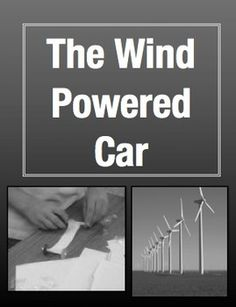 """The Wind Powered Car: Cross Curricular STEM Project (Grades 3-5) Students read and learn about alternative energy, design and build their own prototype of a wind-powered car, generate measure data, draw line plots graphs of those measurements, and write a """"how-to"""" for building it. $"""