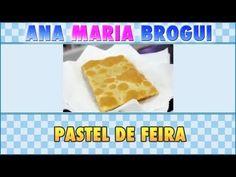 ▶ Ana Maria Brogui #123 - Como fazer Pastel de Feira - YouTube