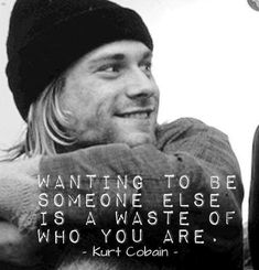 One of my favorite all time musicians. He's right. You were once the fastest swimmer. You are here for a purpose. Rock Quotes, Band Quotes, Lyric Quotes, Quotes To Live By, Great Quotes, Life Quotes, Inspirational Quotes, Nirvana Quotes, Nirvana Lyrics