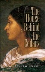 The House Behind The Cedars by Charles W. Chesnutt – Free eBook on Read Print
