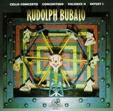 Rudolph Bubalo: Cello Concerto; Concertino; Valence II; Offset I [CD], 03668795