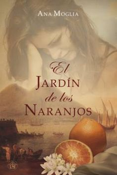 fans: El jardin de los naranjos, Ana Moglia I Love Reading, Writer, Novels, My Love, Books, Book Covers, Ideas, Iron, Libros