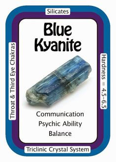 "Blue Kyanite, ""I easily receive all forms of communication that are for the highest good.""  Pulls vibrations in through the third eye, transferring high vibration, allowing for an opening of psychic abilities, especially during meditation.  Use the code HCPIN10 to receive 10% off   http://www.healingcrystals.com/advanced_search_result.php?dropdown=Search+Products...&keywords=blue+kyanite  http://www.healingcrystals.com/Crystal_Information_Cards___Oracle_Decks_1__2_and_3.html"