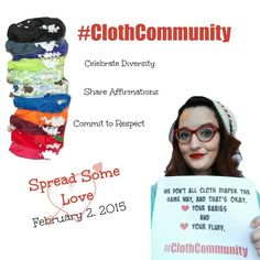 #ClothCommunity Day Celebrates Diversity and Unity Cloth diaper community invited to share positive messages with the #clothcommunity hashtag on Social Media Outlets, February 2, 2015 Cloth diaper ...